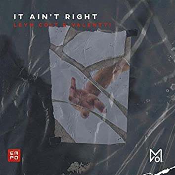 It Ain't Right