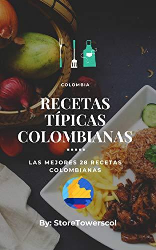 Recetas Típicas Colombianas: Las mejores 28 Recetas típicas Colombianas