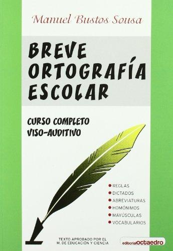 Breve ortografía escolar: Tratado completo de ortografía escolar. Método viso-auditivo (Referencias) - 9788480630993