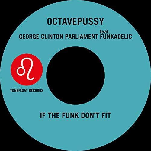 Octavepussy, George Clinton & Parliament feat. Funkadelic