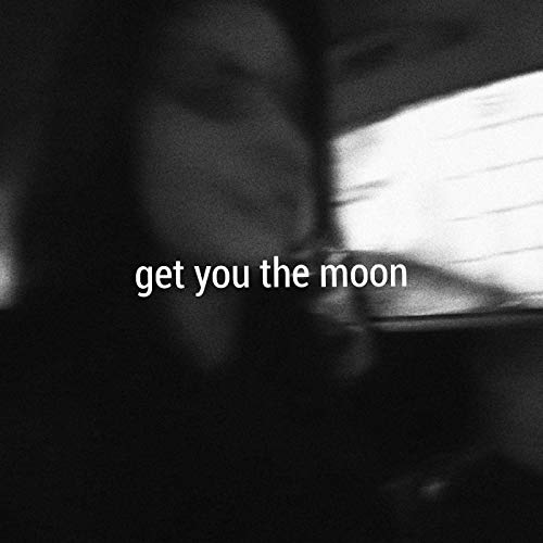 Get You The Moon