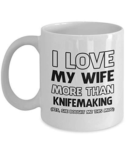 N\A Taza para fabricar Cuchillos - Amo a mi Esposa más Que - Taza de té y café de cerámica novedosa y Divertida Regalos geniales para Hombres o Mujeres con Caja de Regalo