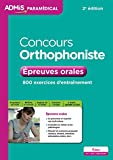 Concours Orthophoniste - Épreuves orales: 800 exercices...
