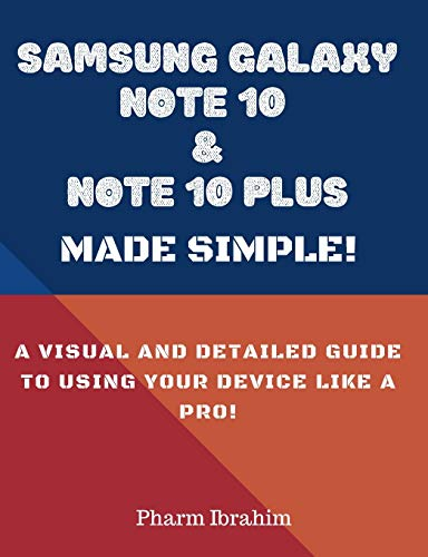 Samsung Galaxy Note 10 & Note 10 Plus Made Simple!: A Visual and Detailed Guide to Using Your Device Like a Pro!