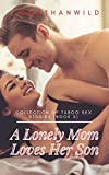 A Lonely Mom Loves Her Son: Collection of taboo sex stories (Book 2)