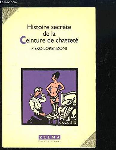 Histoire secrète de la ceinture de chasteté