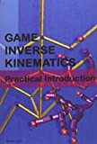 Game Inverse Kinematics: A Practical Introduction - Kenwright