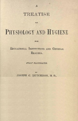 Treatise on Physiology and Hygiene by Joseph C Hutchinson (English Edition)