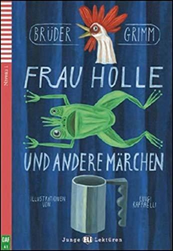 Frau Holle. Con espansione online: Frau Holle und andere Marchen + downloadable audio
