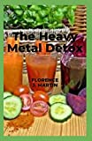 The Heavy Metal Detox: This entails the detoxification...