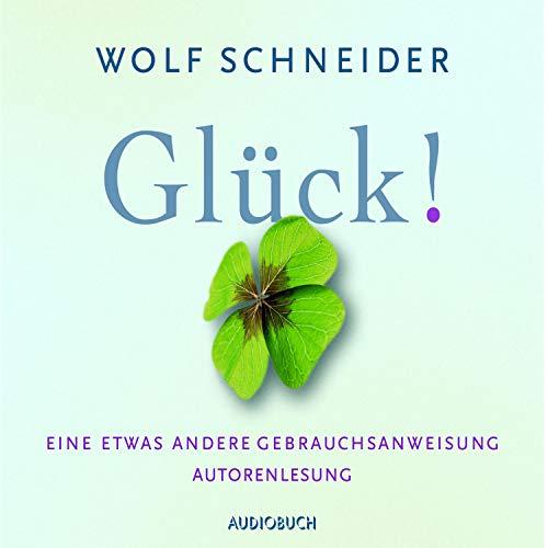 Buchseite und Rezensionen zu 'Glück!: Eine etwas andere Gebrauchsanweisung' von  Wolf Schneider