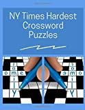 NY Times Hardest Crossword Puzzles: Crossword Puzzle Books for Adults Large Print Puzzles with Easy, Medium, Hard, and Very Hard Difficulty Levels, Fun & Easy Crosswords Award (Go Fun Crosswords)