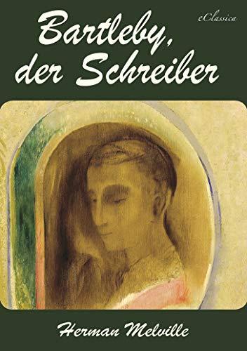 Herman Melville: Bartleby, der Schreiber [ohne DRM-Kopierschutz]