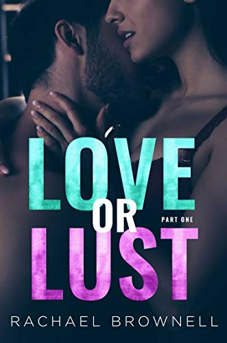 Love or Lust: A Reality TV Romance (1) by [Rachael Brownell]
