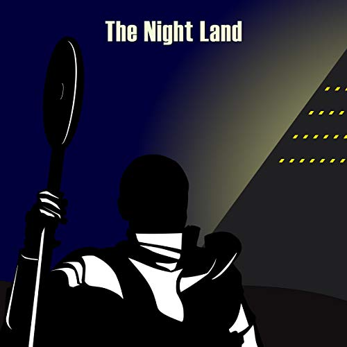 The Night Land Audiobook By William Hope Hodgson cover art