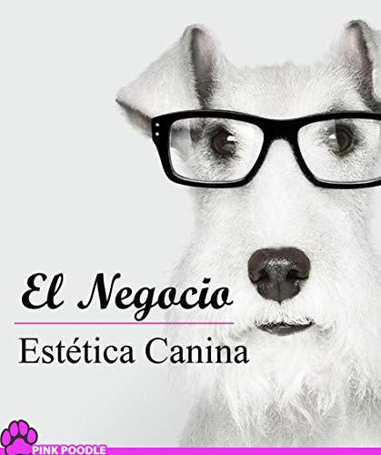 El Negocio de la EsteticaCanina.org (1 nº 3) de [Rafael Gonzalez]