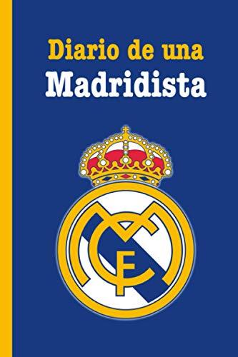 Diario de una Madridista: Cuaderno Real Madrid. Regalo para seguidoras del Real Madrid. Libreta fans del Real Madrid. Regalo para madridistas. Regalo para merengue