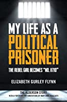 My Life As a Political Prisoner: The Rebel Girl Becomes No. 11710