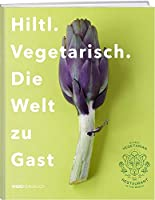 Hiltl. Vegetarisch. Die Welt zu Gast