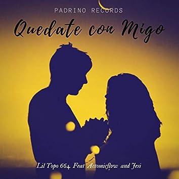 Quedate Con Migo (feat. Actomicflow, Jesi)