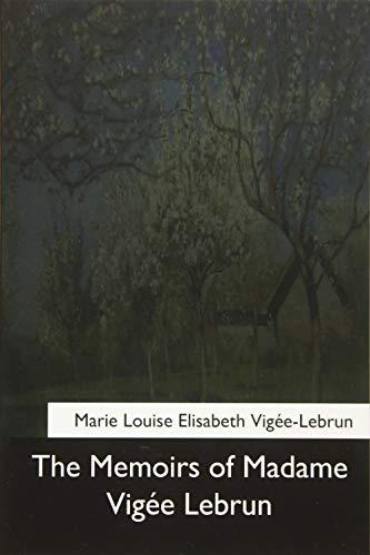 The Memoirs of Madame Vigee Lebrun