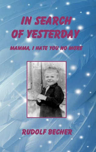 In Search of Yesterday, Mamma I hate you no more! (English Edition)