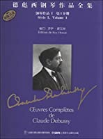 Complete piano works by Debussy : Piano Works 1 ( Volume 1 )(Chinese Edition)