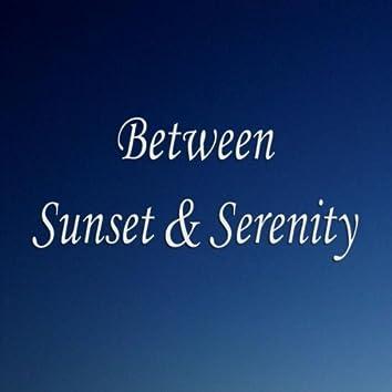 Between Sunset & Serenity