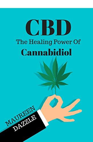 CBD: The Healing Power of Cannabidiol...
