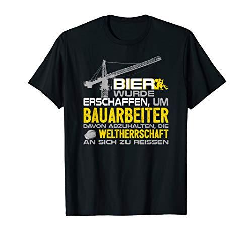 Baustelle Shirt Bagger Bauarbeiter Spruch Bier erschaffen