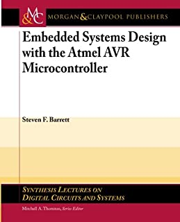 Embedded Systems Design with the Atmel AVR Microcontroller (Synthesis Lectures on Digital Circuits and Systems)