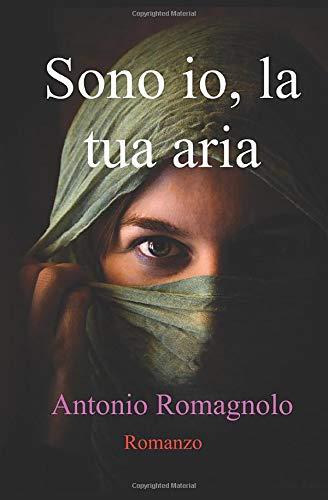 Compare Textbook Prices for Sono io, la tua aria Italian Edition  ISBN 9781466244801 by Romagnolo, Mr Antonio,Zirilli, Mis Renata
