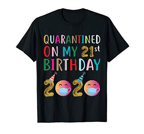 Quarantined on My 21st Birthday 2020 T-Shirt