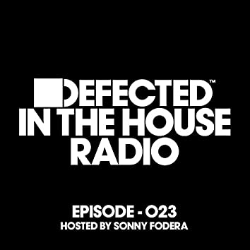 Defected In The House Radio Show Episode 023 (hosted by Sonny Fodera) [Mixed]