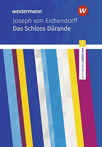 Schroedel Lektüren: Joseph von Eichendorff: Das Schloss Dürande: Textausgabe