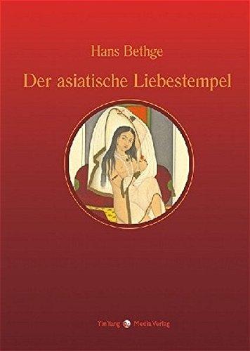 Nachdichtungen orientalischer Lyrik / Der asiatische Liebestempel: Nachdichtungen asiatischer Lyrik