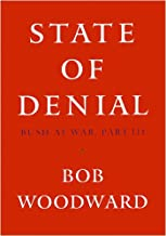 By Bob Woodward: State of Denial: Bush at War, Part III