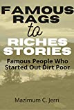 Famous Rags to Riches Stories: Famous People Who Started Out Dirt Poor (English Edition)...