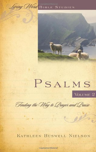 Psalms Volume 2: Finding the Way to Prayer and Praise