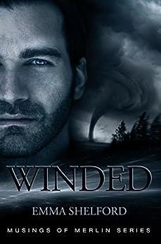 Winded (Immortal Merlin Book 2) by [Emma Shelford]