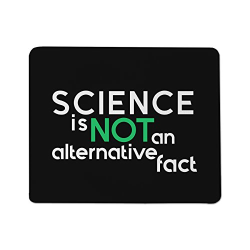 Science is Not an Alternative Fact Mouse Pad