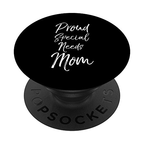 Cute Special Needs Mother Gift Quote Proud Special Needs Mom PopSockets PopGrip: Impugnatura per Telefoni Cellulari e Tablet Intercambiabile