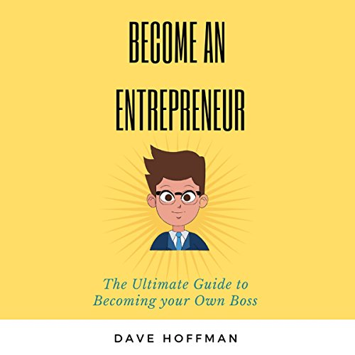 Become an Entrepreneur: The Ultimate Guide to Becoming Your Own Boss audiobook cover art