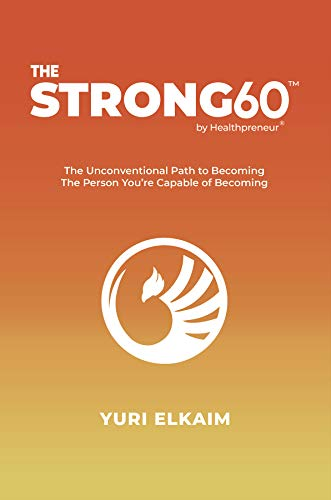 The Strong60: Become The Person You\'re Capable Of Becmoing (English Edition)