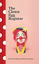 The Clown Egg Register: (Funny Book, Book About Clowns, Quirky Books)