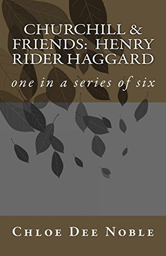 Churchill & Friends: Henry Rider Haggard: historical fiction - one of six in a series (English Edition)