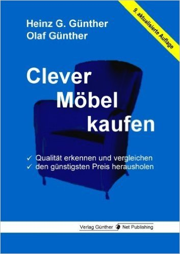 Clever Möbel kaufen: Qualität erkennen und vergleichen, den günstigsten Preis herausholen ( 8. Januar 2013 )