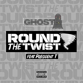 Round the Twist (feat. President T)