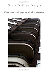 When now and then is all that remains: & other stories Paperback