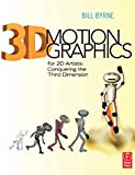 3D Motion Graphics for 2D Artists: Conquering the 3rd Dimension (English Edition)